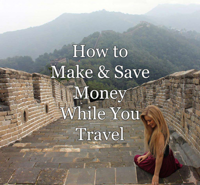 How to Make and Save Money While You Travel Article