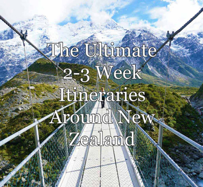 The Ultimate 2-3 Week Itineraries Around New Zealand Article