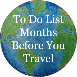 To do list months before you travel, article