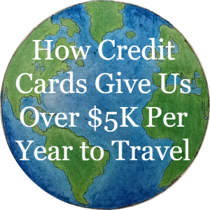 How Credit cards give us over $5K per year to travel, article