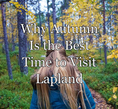 why autumn is the best time to travel lapland finland